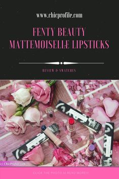 Fenty Beauty Mattemoiselle Lipstick Review of three out of 14 total shades with a plush matte finish and intense pigmentation. via @Chicprofile