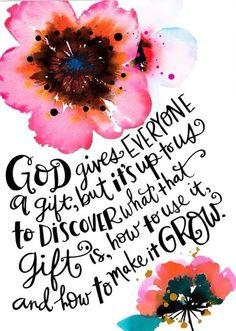 God gives everyone a gift   faith