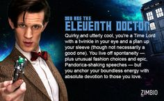 I took Zimbio's 'Doctor Who' quiz and I'm the Eleventh Doctor! Who are you?