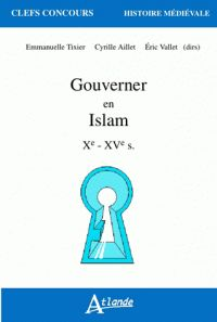 Gouverner en Islam. Xe-XVe siècle http://catalogues-bu.univ-lemans.fr/flora_umaine/jsp/index_view_direct_anonymous.jsp?PPN=182386244