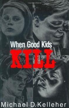 When Good Kids Kill (HV9104 .K38 1998)
