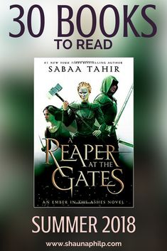 Reaper At The Gates by Sabaa Tahir. 30 YA Books To Read: New Releases June & July 2018. This list is full of the perfect summer reads. These new releases are perfect for my fellow book lovers. You won't be able to put these titles down. There are some that are in a book series so, if you haven't read them-- you better get started. #books #bookstoread #read #amreading #reading #mustread #bookshelf #bookish #bookworm #booklover #bookworm #EdenConquered
