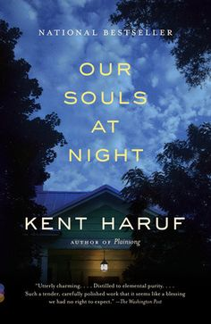 Knopf Doubleday | Our Souls at Night | A Best Book of the YearThe Boston Globe, St. Louis Post-Dispatch, and The Denver PostIn the familiar setting of Holt, Colorado, home to all of Kent Haruf's inimitable fiction, Addie Moore pays an unexpected visit to a neighbor, Louis Waters. Her husband died years ago, as did his wife, and in such a small town they naturally have known of each other for decades; in fact, Addie was quite fond of Louis's wife. His daughter lives hours away, her son ...