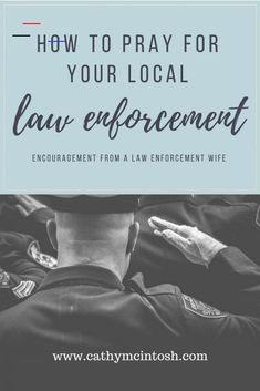 21 Ways to Pray for Law Enforcement - Cathy McIntosh - #lawenforcementappreciationquotes - Please remember to pray for our law enforcement officers as we approach this year's National Day of Prayer. In case you may not know the best way to pray, here are 21 ways to pray for law enforcement.... Police Wife Quotes, Police Girlfriend, Police Wife Life, Police Humor, Police Officer, Firefighter Quotes, Law Enforcement Quotes, Law Enforcement Memorial, Law Enforcement Officer