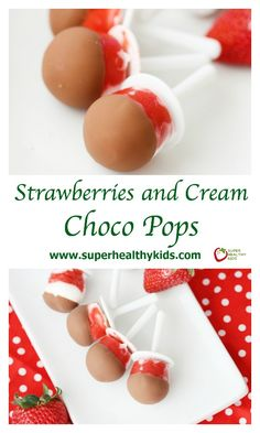 Strawberries and Cream Choco Pops. Only 3 ingredients to make this delicious and festive Valentine's Day treat! www.superhealthykids.com/strawberries-cream-choco-pops