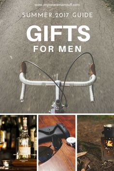 Looking for a great gift for your man? Check out this list of presents we think he will love this summer.