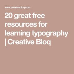 20 great free resources for learning typography | Creative Bloq