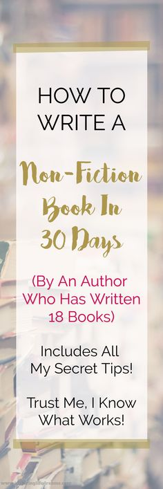 How To Write A Non-Fiction Book in 30 Days - By An Author who has written 18 books | Secret Best Writing Tips | Writing Tools | Writing Resource | How To Write A Book | Advice For Writers | Writers Plan | Novel Outline | Writing How To Guide For Writers