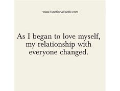 As I began to love myself my relationship with everyone changed. www.FunctionalRustic.com #functionalrustic #quote #quoteoftheday #motivation #inspiration #quotes #diy #homestead #rustic #pallet #pallets #rustic #handmade #craft #affirmation #michigan #puremichigan #repurpose #recycle #crafts #country #sobriety #strongwoman #inspirational #quotations #success #goals #inspirationalquotes #quotations #strongwomenquotes #recovery #sober #sobriety #smallbusiness #smallbusinessowner
