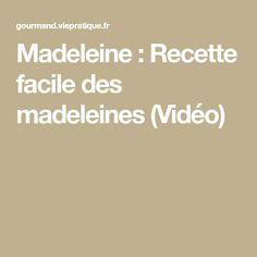 Madeleine : Recette facile des madeleines (Vidéo)