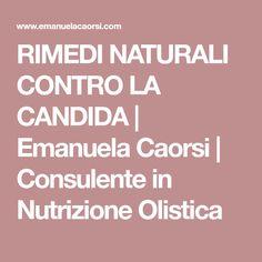 RIMEDI NATURALI CONTRO LA CANDIDA | Emanuela Caorsi | Consulente in Nutrizione Olistica