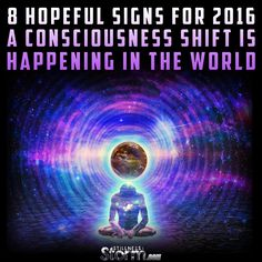 8 Hopeful Signs For 2016 | A Consciousness Shift Is Happening in the World