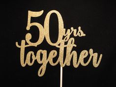 50th Anniversary Cake Topper, 50 years together Cake Topper, Anniversary Cake Topper by MaryJosPartyPicks on Etsy https://www.etsy.com/listing/487179101/50th-anniversary-cake-topper-50-years