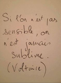 Si l'on est pas sensible,on est jamais sublime. The Words, Cool Words, Some Quotes, Words Quotes, Sayings, Humor Quotes, Never Stop Dreaming, Quote Citation, French Quotes