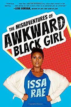The Misadventures of Awkward Black Girl by Issa Rae https://www.amazon.com/dp/1476749051/ref=cm_sw_r_pi_dp_1UbIxb77JFEZW