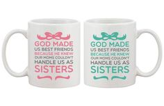 God Made Us As Sisters Best Friends Mugs