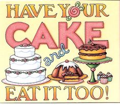 Mary Engelbreit Have Your Cake Eat Too Chocolate Wedding Cupcakes Magnet Birthday Greetings, Birthday Wishes, Happy Birthday, Cupcake Art, Cupcake Cakes, Decoupage, Cake Quotes, Food Clipart, Mary Engelbreit