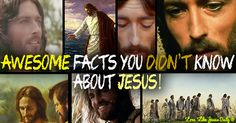 14 Awesome Facts You Didn't Know About Jesus  His life was well documented when he was among us and yet there are things we are still learning about Jesus, each new discovery more fascinating than the last. Here are some facts about Jesus that you may not know: