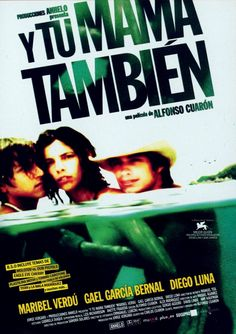Theatrical release poster showing the film's title on the upper half and the film's three main characters swimming in water on the bottom half. From left to right the characters are Diego Luna, Maribel Verdú and Gael García Bernal. Streaming Movies, Hd Movies, Movie Tv, Hd Streaming, Netflix Movies, Diego Luna, Film Watch, Movies To Watch, Road Trip Movie