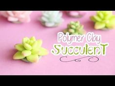 Easy Succulent Design│Polymer Clay Tutorial - YouTube