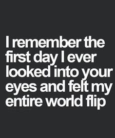 I Remember The First Day- Love Quotes