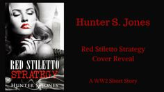 Today, I'm thrilled to be hosting the cover reveal for the Red Stiletto Strategy, by author & historian, Hunter S. Jones.   Publication Date 12th October 2017 ebook ava…