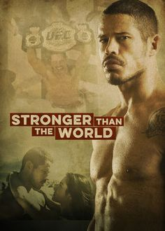 Stronger Than The World (2016) - After a tough upbringing, natural-born fighter Jos? Aldo confronts his personal demons in his quest to become an MMA champion in this sports biopic.
