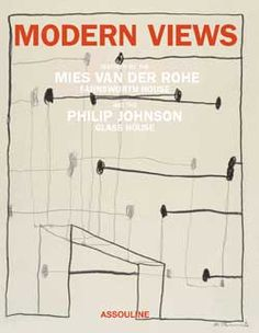 Philip Johnson Glass House   www.philipjohnsonglasshouse.org    Inspired by the Mies van der Rohe Farnsworth Houseand the Philip Johnson Glass House, Modern Views is the catalogue of the work and written statements of one-hundred contemporary artists,architects, and designers inspired by the two Modernist icons and the architects who created them. This book (hardcover, 216 pages) features an introduction by New Yorker Architecture critic Paul Goldberger, an interview with Phyllis Lambert,and…