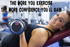 The more you exercise, the more confidence you'll gain.