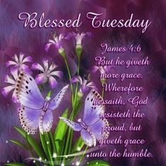 Blessed Tuesday.. James 4:6;