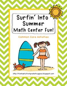 Surfin Into Summer- 1st grade math skills.  Including graphing, data collection, telling time, tally marks, addition, subtraction and non-standard measuring.