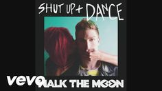 WALK THE MOON - Shut Up and Dance (Audio) - I love this song so much! They played all the time at State 4-H Congress so it really brings back memories <3