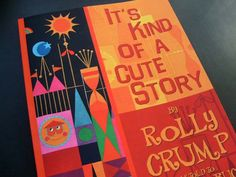 It's Kind of a Cute Story by Rolly Crump and Jeff Heimbuch (2012).