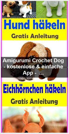 Amigurumi Crochet Dog - kostenlose & einfache App - Kleiner Balkon Ideen