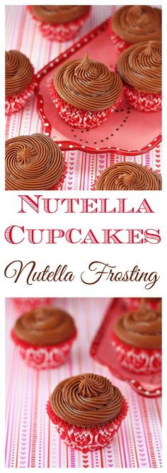 Double Nutella cupcakes – moist, tender, sweet cupcakes with lots of Nutella flavor topped with a smooth, creamy Nutella frosting