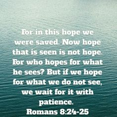 We have hope for we don't see.
