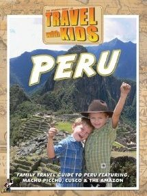 Travel with Kids Peru documentary. To watch with Homeschool in the Woods Explorers unit.