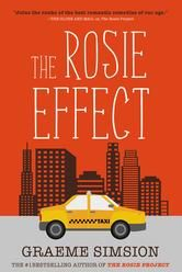 The Rosie Effect - by Graeme Simsion - The Wife Project is complete, and Don and Rosie are happily married and living in New York. But they're about to face a new challenge. #Kobo #eBook
