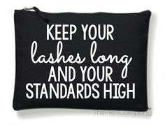 Quote Make-Up Bag Keep Your Lashes Long and by TheHenCompany