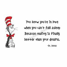 Dr Seuss You Know You're In Love When You Can't Fall Asleep Because Reality Is Finally Better Than Your Dreams Vinyl Wall Decal
