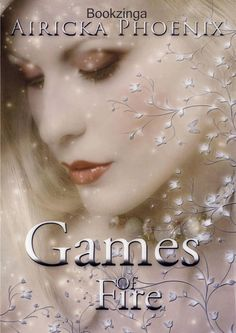 GAMES OF FIRE, AIRICKA PHOENIX http://bookadictas.blogspot.com/search?updated-max=2014-07-20T02:45:00-04:30