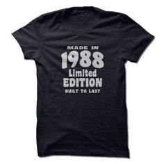 MADE IN 1988, LIMITED EDITION, BUILT TO LAST! T-SHIRTS, HOODIES, SWEATSHIRT (19$ ==► Shopping Now)
