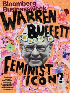Warren Buffett's Family Secretly Funded a Birth Control Revolution - Bloomberg Business Warren Buffett, Magazine Collage, Magazine Art, Magazine Editorial, Time Magazine, Digital Magazine, Magazine Design, Magazine Front Cover, Magazine Covers