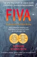 Come walk with me.........: FIVA-An Adventure That Went Wrong by Gordon Stainf...