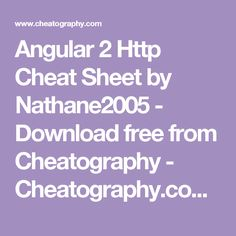 Angular 2 Http Cheat Sheet by Nathane2005 - Download free from Cheatography - Cheatography.com: Cheat Sheets For Every Occasion