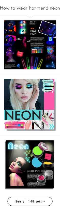 """""""How to wear hot trend neon"""" by yours-styling-best-friend ❤ liked on Polyvore featuring neon, beauty, Smashbox, bright, eyeliner, nightlife, GlowInTheDark, neonbeauty, Rock On Ruby and Tom Ford"""