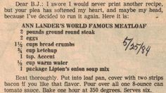 Ann Lander's World Famous Meatloaf Recipe is the only meatloaf I've ever made! Heartburn-city when I was pregnant, but awesome year round. (I skip the Accent)