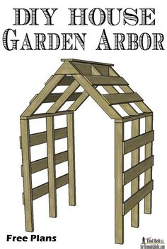 The cutest garden arbor EVER! This little house-shaped arbor structure will be magical as a trellis, too -- and perfect for along a walkway path - Remodelaholic -