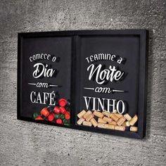 Quadro Misto para Rolhas e Cápsulas de café - Comece e Termine  Com o texto: Comece o dia com café, termine a noite com vinho. Guarde as cápsulas de café NESPRESSO  já usadas e as rolhas de seus vinhos preferidos.