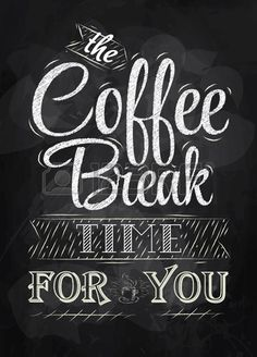 Poster lettering the coffee break time for you stylized inscription in chalk on a blackboard  Stock Vector